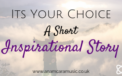 It's Your Choice – A Short Inspirational Story