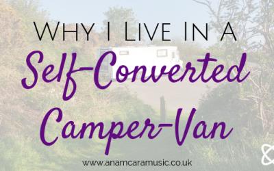 Why I Live In A Self-Converted Camper-Van