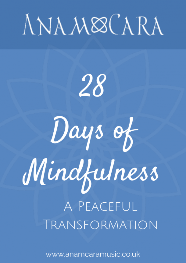 28 days of mindfulness a free pdf guide by Anam Cara Music