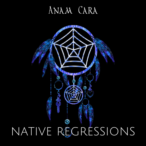 Native Regressions Native American Meditation Music by Anam Cara Music
