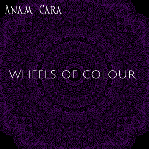Anam Cara music wheels of colour free meditation music album