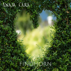 Anam Cara Meditation Music Mantra Findhorn Album